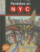 Cover-Bild zu Spiegelman, Nadja: Perdidos En NYC: Una Aventura En El Metro: A Toon Graphic