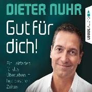 Cover-Bild zu eBook Gut für dich! - Ein Leitfaden für das Überleben in hysterischen Zeiten (Ungekürzt)