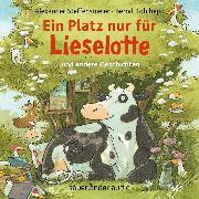 Cover-Bild zu eBook Ein Platz nur für Lieselotte - ... und andere Geschichten (Ungekürzte Lesung)
