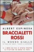 Cover-Bild zu Braccialetti rossi. Il mondo giallo. Se credi nei sogni, i sogni si creeranno