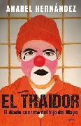 Cover-Bild zu El traidor. Un diario secreto del hijo del Mayo / The Traitor. The secret diary of Mayo's son