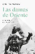Cover-Bild zu Las damas de Oriente / Grandes viajeras por los países árabes / Ladies of the Orient