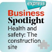 Cover-Bild zu eBook Business Spotlight express - Health and safety: The construction site