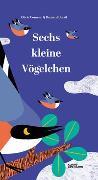 Cover-Bild zu Cosneau, Olivia (Illustr.): Sechs kleine Vögelchen