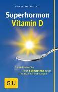 Cover-Bild zu Superhormon Vitamin D von Spitz, Jörg