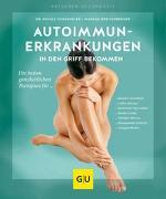 Cover-Bild zu Autoimmunerkrankungen in den Griff bekommen von Schaenzler, Nicole
