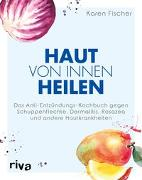 Cover-Bild zu Haut von innen heilen von Fischer, Karen