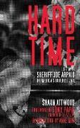 Cover-Bild zu Hard Time: Life with Sheriff Joe Arpaio in Americaa's Toughest Jail von Attwood, Shaun