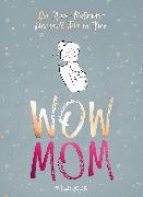 Cover-Bild zu WOW MOM von Harmann, Lisa