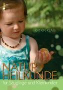 Cover-Bild zu Naturheilkunde für Säuglinge und Kleinkinder von Kläsi, Katrin