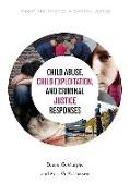 Cover-Bild zu Murphy, Daniel G.: Child Abuse, Child Exploitation, and Criminal Justice Responses