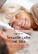 Cover-Bild zu Sexuelle Liebe mit 50+ (eBook) von Fischer, Jürgen