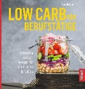 Cover-Bild zu Low Carb für Berufstätige (eBook) von Lenz, Claudia