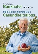 Cover-Bild zu Meine ganz persönlichen Gesundheitstipps (eBook) von Bankhofer, Hademar