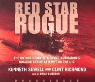 Cover-Bild zu Red Star Rogue: The Untold Story of a Soviet Submarine's Nuclear Strike Attempt on the US von Sewell, Kenneth
