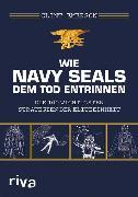 Cover-Bild zu Wie Navy SEALS dem Tod entrinnen (eBook) von Emerson, Clint
