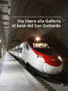 Cover-Bild zu Via libera alla Galleria di base del San Gottardo (Volume 3) von AlpTransit Gotthard AG (Hrsg.)