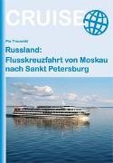 Cover-Bild zu Russland: Flusskreuzfahrt von Moskau nach Sankt Petersburg von Thauwald, Pia