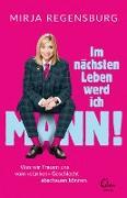 Cover-Bild zu Im nächsten Leben werd ich Mann (eBook) von Regensburg, Mirja