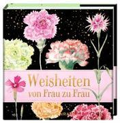 Cover-Bild zu Weisheiten von Frau zu Frau von Bastin, Marjolein (Illustr.)