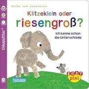 Cover-Bild zu Klitzeklein oder riesengroß? von Geis, Maya