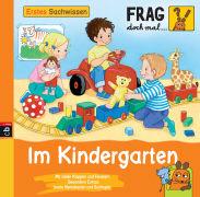 Cover-Bild zu Frag doch mal ... die Maus! Erstes Sachwissen - Im Kindergarten von Spanjardt, Eva (Illustr.)