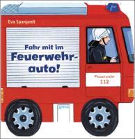 Cover-Bild zu Fahr mit im Feuerwehrauto! von Schmalz, Rebecca