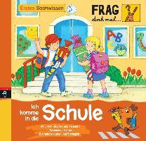 Cover-Bild zu Frag doch mal ... die Maus - Erstes Sachwissen - Ich komme in die Schule von Spanjardt, Eva (Illustr.)