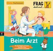 Cover-Bild zu Frag doch mal die Maus - Erstes Sachwissen - Beim Arzt von Spanjardt, Eva (Illustr.)