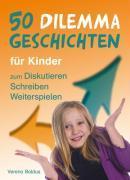 Cover-Bild zu 50 Dilemmageschichten für Kinder von Baldus, Verena