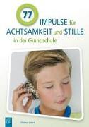Cover-Bild zu 77 Impulse für Achtsamkeit und Stille in der Grundschule von Simma, Christoph
