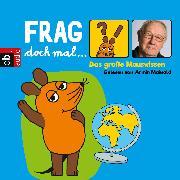 Cover-Bild zu Frag doch mal . die Maus! Das große Mauswissen (Audio Download) von Flessner, Bernd