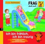 Cover-Bild zu Frag doch mal ... die Maus! Erstes Sachwissen - Ich bin fröhlich, ich bin traurig von Spanjardt, Eva (Illustr.)