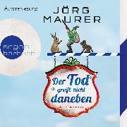 Cover-Bild zu Der Tod greift nicht daneben - Alpenkrimi (Audio Download) von Maurer, Jörg