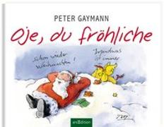Cover-Bild zu Oje, du fröhliche von Gaymann, Peter