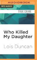 Cover-Bild zu Who Killed My Daughter von Duncan, Lois