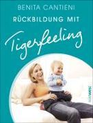 Cover-Bild zu Rückbildung mit Tigerfeeling von Cantieni, Benita