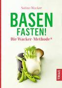 Cover-Bild zu Basenfasten! Die Wacker-Methode® von Wacker, Sabine