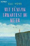 Cover-Bild zu Mit fünfzig erwartest du Meer von Voss, Elli