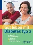 Cover-Bild zu Gut leben mit Diabetes Typ 2 (eBook) von Teuscher, Arthur