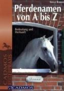 Cover-Bild zu Pferdenamen von A bis Z von Rabeder, Sibylle