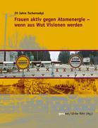 Cover-Bild zu Frauen aktiv gegen Atomenergie - Wenn aus Wut Visionen werden von Genanet (Hrsg.)