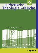 Cover-Bild zu Lutherische Theologie und Kirche, Heft 02/2017 (eBook) von Melzl, Thomas (Beitr.)