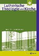 Cover-Bild zu Lutherische Theologie und Kirche, Heft 01/2017 (eBook) von Barnbrock, Christoph (Mithrsg.)