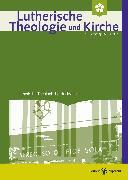 Cover-Bild zu Lutherische Theologie und Kirche, Heft 04/2017 (eBook) von Klän, Werner (Hrsg.)