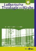 Cover-Bild zu Lutherische Theologie und Kirche, Heft 4/2015 - Einzelkapitel - Zum Gedenken an Professor em. Gottfried Hoffmann (eBook) von Klän, Werner