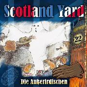 Cover-Bild zu Scotland Yard, Folge 22: Die Außerirdischen (Audio Download) von Pauls, Wolfgang