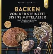 Cover-Bild zu Backen von der Steinzeit bis ins Mittelalter von Werner, Achim