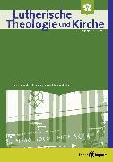 Cover-Bild zu Lutherische Theologie und Kirche - Heft 02/2018 - ganzes Heft (eBook) von Oberdorfer, Bernd (Beitr.)