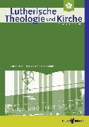 Cover-Bild zu Lutherische Theologie und Kirche - Heft 01/2018 - ganzes Heft (eBook) von Klän, Werner (Hrsg.)